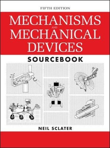 Mechanisms and Mechanical Devices Sourcebook, 5th Edition por Neil Sclater