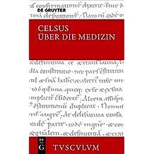 Über die Medizin / De medicina (Sammlung Tusculum)
