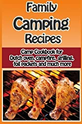 Family Camping Recipes: A Kid Inspired Camp Cookbook for Dutch oven, campfire, gr (Cooking with Kids Series) (Volume 9) by Debbie Madson (2014-06-08)