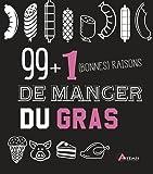 Telecharger Livres 99 1 bonnes raisons de manger du gras (PDF,EPUB,MOBI) gratuits en Francaise