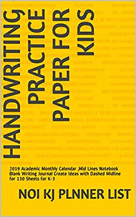 Handwriting Practice Paper for Kids: 2019 Academic Monthly