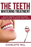 The Teeth Whitening Treatment: Black dentist gives blonde newscaster a brand new smile (Interracial Erotica by Charlotte Trill Book 1) (English Edition)