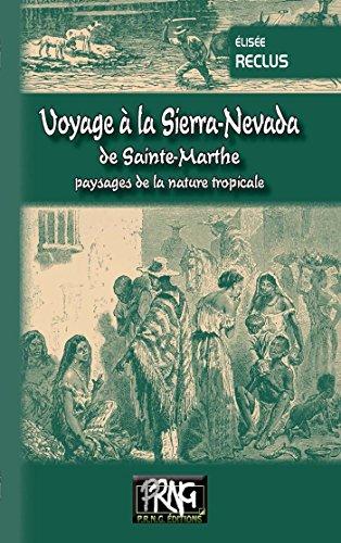 Voyage à la Sierra Nevada de Sainte-Marthe: paysage de la nature tropicale (PRNG) (French Edition)