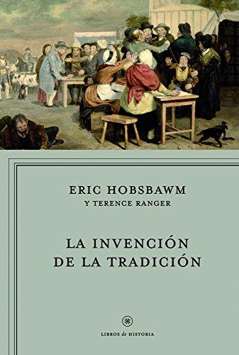 La invención de la tradición (Libros de Historia) por Eric Hobsbawm