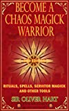 #7: Become A Chaos Magick  Warrior: Rituals, Spells, Servitor  Magick and Other Tools