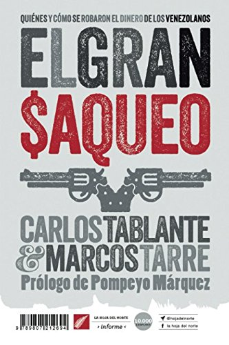 El gran saqueo: Quiénes y cómo se robaron el dinero de los venezolanos (La hoja del Norte)