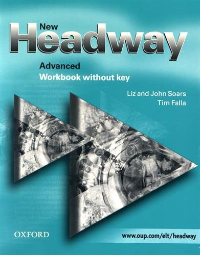 New Headway Advanced: Workbook Without Answer Key: Workbook (Without Key) Advanced level (New Headway First Edition)