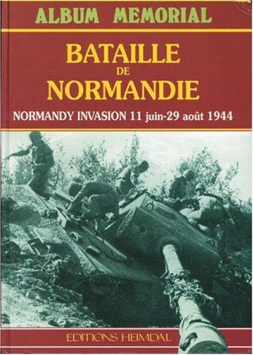 Bataille de Normandie =: Normandy invasion : 11 juin-29 août 1944