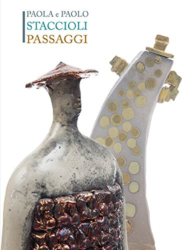 Paola e Paolo Staccioli. Passaggi por Marco Tonelli