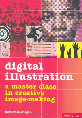 Digital Illustration: A Masterclass In Creaive Image-making