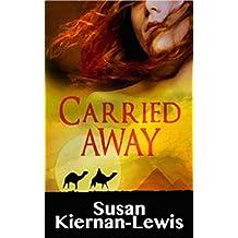 Carried Away (The Rowan & Ella Time Travel Adventure Series Book 2) (English Edition)