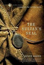 The Sultan's Seal (Kamil Pasha Novels (Paperback)) White, Jenny ( Author ) Feb-01-2007 Paperback