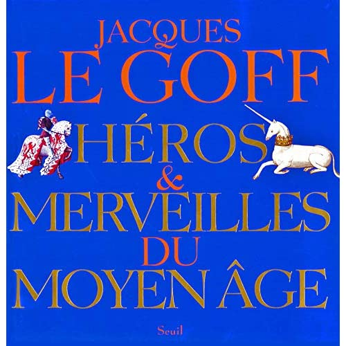 Héros et Merveilles du Moyen Age