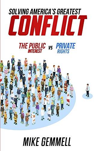 Ebooks Solving America's Greatest Conflict: The Public Interest vs. Private Rights Descargar Epub
