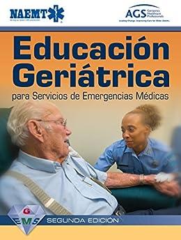Gems Spanish: Educacion Geriatrica Para Servicios De Emergencias Medicas por National Association Of Emergency Medical Technicians (naemt) epub