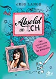 Absolut Ich: Das ultimative Testbuch für Mädchen