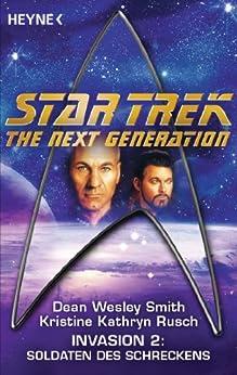 Star Trek - The Next Generation: Soldaten des Schreckens: Invasion Bd. 2 - Roman (German Edition) by [Smith, Dean Wesley, Rusch, Kristine Kathryn]
