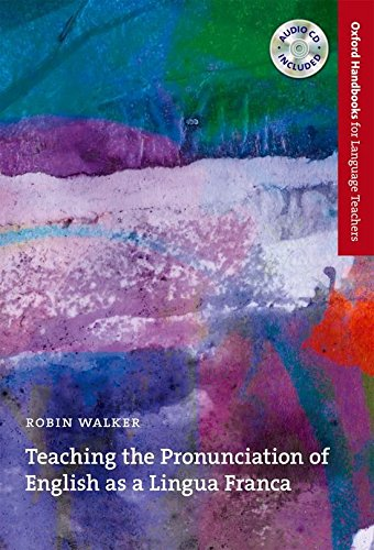 Teaching the Pronunciation of English as a Lingua Franca (Oxford Handbooks for Language Teachers)