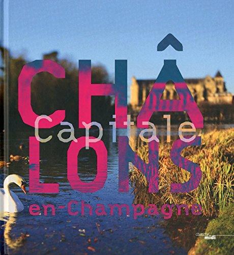 Châlons capitale en Champagne
