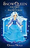 Books for Girls : Snow Queen: The Girl in the Snowstorm (Tales, Friendship, Grow up, Books for Girls 9-12)