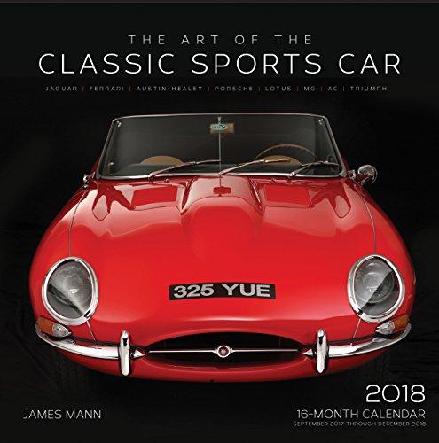 The Art of the Classic Sports Car 2018: 16 Month Calendar Includes September 2017 Through December 2018 (Calendars 2018)