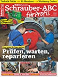 Traktor Classic Sonderheft 13: Schrauber-ABC für Profis -