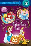 A Fairy-Tale Fall (Disney Princess) (Step into Reading) by Apple Jordan (2010-07-13)