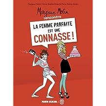Margaux Motin rencontre la femme parfaite est une connasse !, Tome 1 :