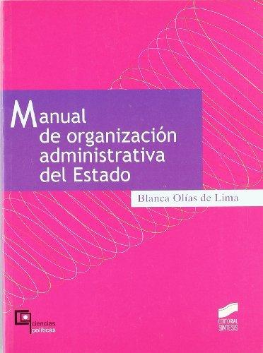 Manual de organización administrativa del Estado (Ciencias políticas) (Spanish Edition)