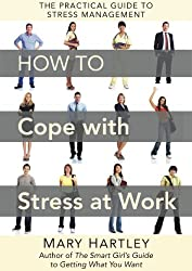 How To Cope With Stress At Work: The practical guide to stress management (English Edition)