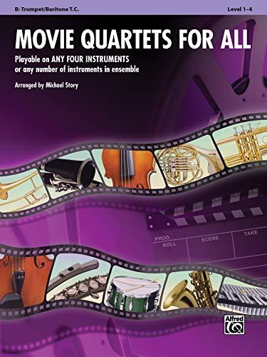 Movie Quartets for All: B-flat Trumpet, Baritone T.c.