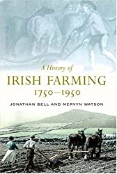 A History of Irish Farming, 1750-1950