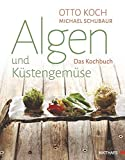 Algen und Küstengemüse: Das Kochbuch