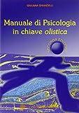 Scarica Libro Manuale di psicologia in chiave olistica (PDF,EPUB,MOBI) Online Italiano Gratis