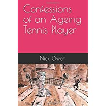 Confessions of an Ageing Tennis Player