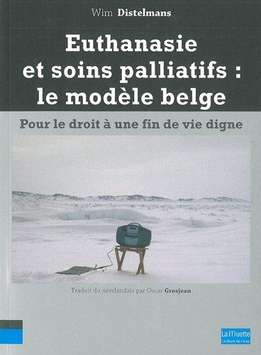 Euthanasie et soins palliatifs : le modèle belge par Wim Distelmans