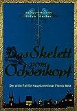 Das Skelett vom Ochsenkopf: Der dritte Fall für Hauptkommissar Franck Metz (Ein Apotheken-Krimi 3)