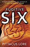 #5: Fugitive Six: Lorien Legacies Reborn