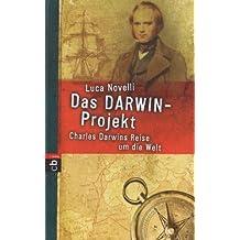 Das Darwin-Projekt: Charles Darwins Reise um die Welt