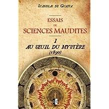 Essais de Sciences Maudites: Au Seuil du Mystère (ed.1890)