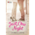Just One Night: A Rouge Contemporary Romance: (Sex, Love & Stiletto #3)