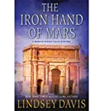 By Lindsey Davis ( Author ) [ Iron Hand of Mars Marcus Didius Falco Mysteries (Paperback) By Jun-2011 Paperback