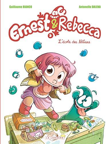 Ernest & Rebecca - tome 5 - L'école des bêtises