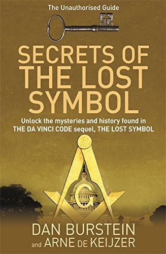 Secrets of the Lost Symbol: The Unauthorised Guide to the Mysteries Behind The Da Vinci Code Sequel by Dan Burstein (2010-02-18)