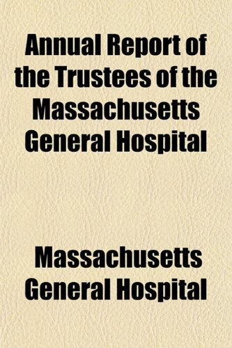 Annual Report of the Trustees of the Massachusetts General Hospital