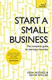 Start a Small Business: The complete guide to starting a business (Teach Yourself)