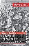 Image de La bataille d'Azincourt: Au cœur de la guerre de Cent Ans (Grandes Batailles t. 28)