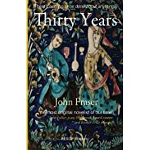 Thirty Years by John Fraser (2016-04-01)
