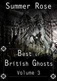 Best of British Ghosts: Volume 3 (English Edition)