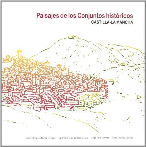 Paisajes de los Conjuntos históricos de Castilla-La Mancha (COEDICIONES)